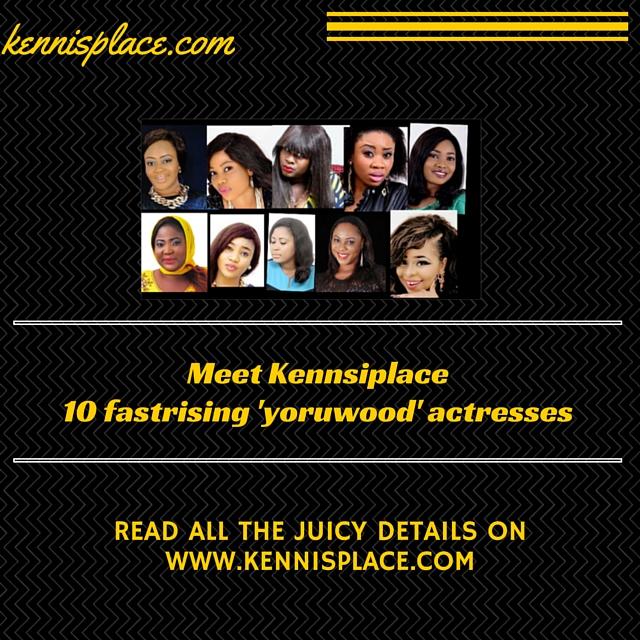 Kennisplace 10 fast rising Yoruba actresses