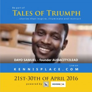 How I overcame challenges to become an authority in my field-Dayo Samuel, Founder #Audacity2Lead