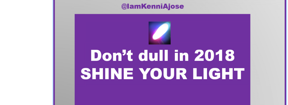 No more dulling! Shine your light in 2018