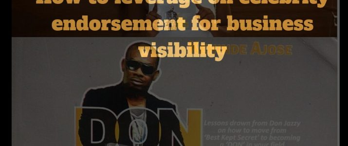 3 ways to leverage on celebrity endorsement for business visibility